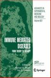Immune Mediated Diseases : From Theory to Therapy, , 1441924604