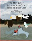 The May River Adventures of the Spider and the Crab, Linda Arrington, 1462644600
