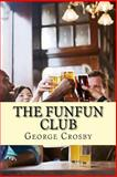 The Funfun Club, George Crosby, 1500874604