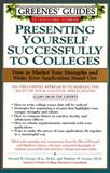 Presenting Yourself Successfully to Colleges, Howard Greene and Matthew W. Greene, 0060934603