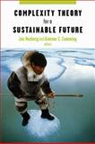 Complexity Theory for a Sustainable Future, Norberg, Jon and Cumming, Graeme, 0231134606