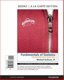 Fundamentals of Statistics, Books a la Carte Edition, Sullivan, Michael, III, 0321844602