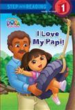 I Love My Papi! (Dora the Explorer), Alison Inches, 0385374607