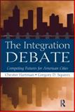 The Integration Debate : Competing Futures for American Cities, , 0415994608