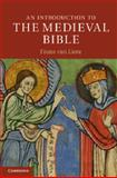 An Introduction to the Medieval Bible, van Liere, Frans, 0521684609