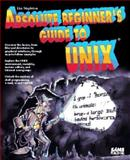 Absolute Beginner's Guide to UNIX, Sams Development Staff, 0672304600