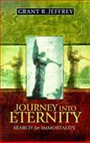 Journey into Eternity, Grant R. Jeffrey, 0921714602