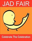 Celebrate the Celebration, Jad Fair, 1452804605