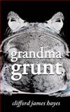 Grandma Grunt, Clifford Hayes, 1482674602