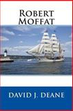 Robert Moffat, David J. Deane, 1494484609