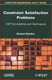 Constraint Satisfaction Problems : CSP Formalisms and Techniques, Ghedira, Khaled, 184821460X