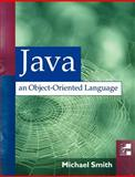 Java : An Object-Oriented Language, Smith, Michael A., 0077094603