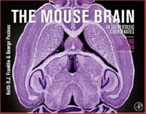The Mouse Brain in Stereotaxic Coordinates, Franklin, Keith B. J. and Paxinos, George, 0123694604