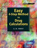 Easy 4-Step Method to Drug Calculations, Foust, Steven D., 0131134604