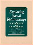 Exploring Social Relationships : A Workbook in Sociology, Dunn, Dana S. and Weed, Frank, 0133044602