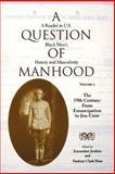 A Question of Manhood Vol. 2 : A Reader in U. S. Black Men's History and Masculinity, the 19th Century - From Emancipation to Jim Crow, , 0253214602