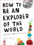 How to Be an Explorer of the World, Keri Smith, 0399534601
