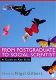 From Postgraduate to Social Scientist : A Guide to Key Skills, G. N. Gilbert, 0761944605