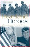 Heartland Heroes : Remembering World War II, Hatfield, Ken, 0826214606