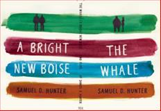 The Whale / a Bright New Boise