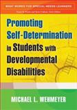 Promoting Self-Determination in Students with Developmental Disabilities, Wehmeyer, Michael L., 1593854609