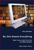 No One Knows Everything - Open Source and the Crisis in Public Opinion, Risa Dickens, 3836434601