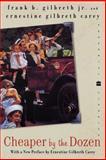 Cheaper by the Dozen, Frank B. Gilbreth and Ernestine Gilbreth Carey, 006008460X