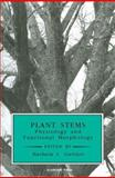 Plant Stems : Physiology and Functional Morphology, , 0122764609
