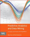 Predictive Analytics and Data Mining : Concepts and Practice with RapidMiner, Kotu, Vijay and Deshpande, Bala, 0128014601
