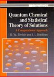 Quantum Chemical and Statistical Theory of Solutions : A Computational Approach, Simkin, B. J. and Sheykhet, I. I., 0137474601