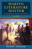 Making Literature Matter : An Anthology for Readers and Writers, Schilb, John and Clifford, John, 0312394608