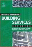 Building Services Handbook : Incorporating Current Building and Construction Regulations, Greeno, Roger and Hall, Fred, 0750664606