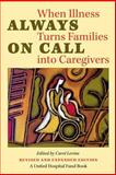 Always on Call : When Illness Turns Families into Caregivers, Levine, Carol, 082651460X