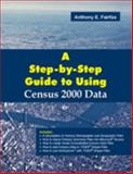 A Step by Step Guide to Using Census 2000 Data 9780975254608