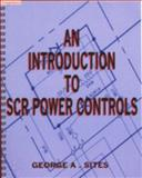 An Introduction to SCR Power Controls, Sites, George A., 0979074606