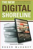 The New Digital Shoreline : How Web 2.0 and Millennials Are Revolutionizing Higher Education, McHaney, Roger, 1579224601