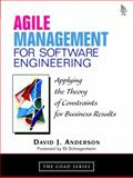 Agile Management for Software Engineering : Applying the Theory of Constraints for Business Results, Anderson, David J., 0131424602