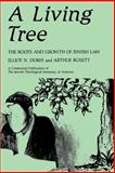 A Living Tree : The Roots and Growth of Jewish Law, Dorff, Elliot N. and Rossett, Arthur, 0887064604