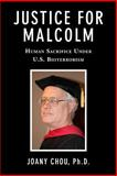 Justice for Malcolm : Human Sacrifice under U. S. Bioterrorism, Chou, Joany, 0990544605