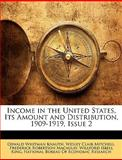 Income in the United States, Its Amount and Distribution, 1909-1919, Issue, Oswald Whitman Knauth and Wesley Clair Mitchell, 1142074609