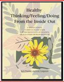 Healthy Thinking/Feeling/Doing from the Inside Out, Jack Pransky, 1884444601