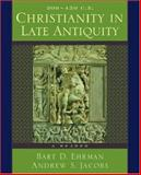 Christianity in Late Antiquity, 300-450 C. E.