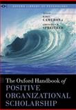 The Oxford Handbook of Positive Organizational Scholarship, Cameron, Kim S. and Spreitzer, Gretchen M., 0199734615
