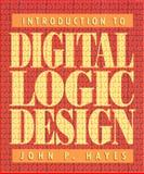 Introduction to Digital Logic Design, Hayes, John P., 0201154617