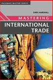 Mastering International Trade, Marshall, Chris, 0333994612