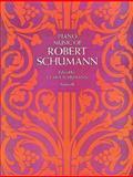 Piano Music of Robert Schumann, Robert Schumann, 0486214613