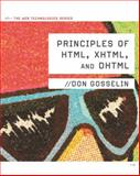 Principles of HTML, XHTML, and DHTML, Don Gosselin, 0538474610