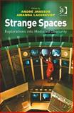 Strange Spaces : Explorations into Mediated Obscurity, Lagerkvist, Amanda and Jansson, Andre, 0754674614