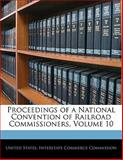 Proceedings of a National Convention of Railroad Commissioners, , 1141284618