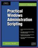 Practical Windows Administration Scripting, Malik, Bobby, 1584504617